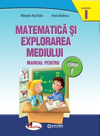 Matematica si sexplorarea mediului, cls 1, sem 1